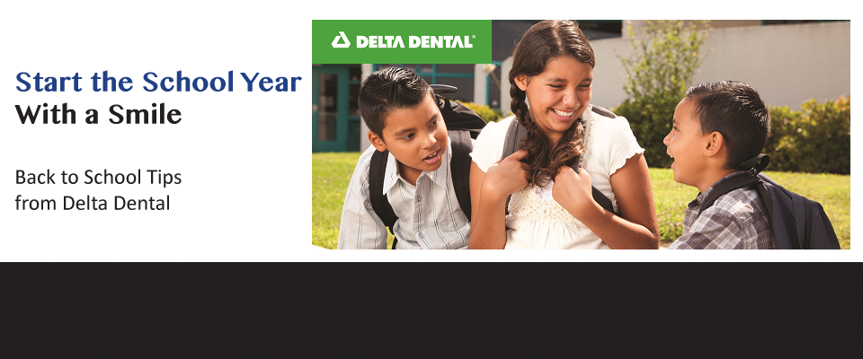 Check out a few tips from Delta Dental for this back-to-school month